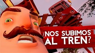 ¿NOS SUBIMOS AL TREN? - HELLO NEIGHBOR (RIDING THE TRAIN)