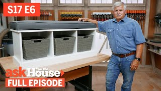Ask This Old House  Storage Bench Old Shower Valve (S17 E6)  FULL EPISODE