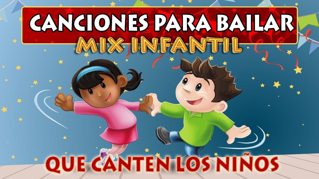 Canciones Infantiles Para Bailar Musica Infantil Videos Para Niños Rondas Infantiles Mix Fiestas Youtube