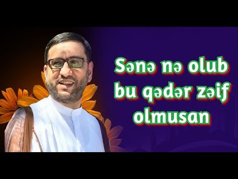 Sənə Nə Olub Bu Qədər Zəif Olmusan - Hacı Şahin 2020