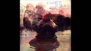 "Ghost Atlas - ""Evermore"" OFFICIAL STREAM"