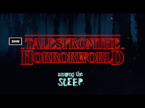 Tales From The Horror World #2 Among The Sleep SHN Horror Livestreaming Series