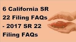 6 California SR 22 Filing FAQs   2017 SR 22 Filing FAQs Information