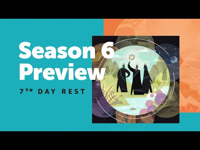 Season 6 Preview: 7th Day Rest