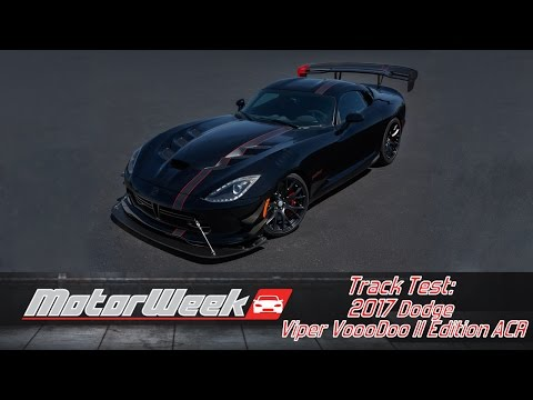 Track Test: 2017 Dodge Viper VoooDoo II Edition ACR - Vooodoo It 2 It
