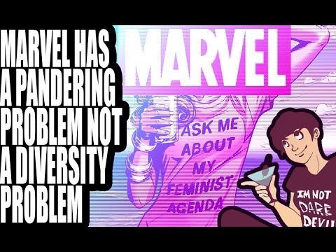 Marvel Has A Pandering Problem NOT A Diversity Problem!