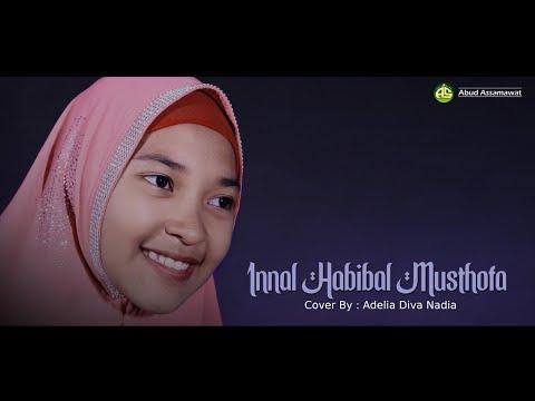 Innal Habibal Musthofa (Cover) By : Adelia Diva Nadia - Abud Assamawat