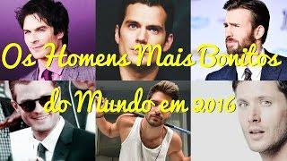 OS HOMENS MAIS BONITOS DO MUNDO 2016 - Os Mais Sexy 2016