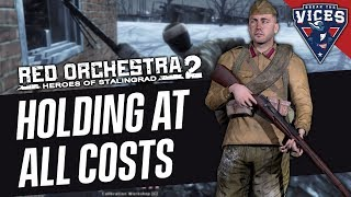 HOLDING AT ALL COSTS | Red Orchestra 2 Gameplay