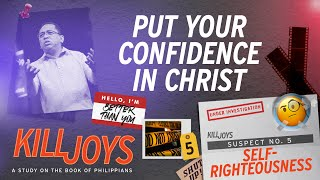 Put your Confidence in Christ - Bong Saquing - KillJoys