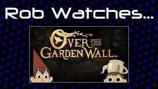 Rob Watches Over The Garden Wall