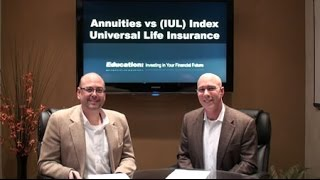 Annuities vs (IUL) Indexed Universal Life Insurance