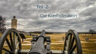 Der Bürgerkrieg in Nordamerika - Die Konföderation 2/3 | Doku