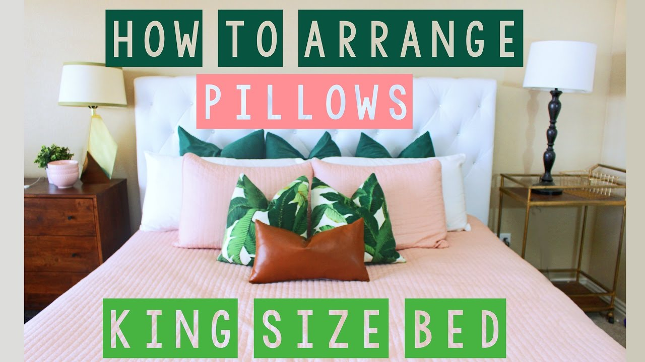 How To Arrange Pillows on a King Size Bed - YouTube