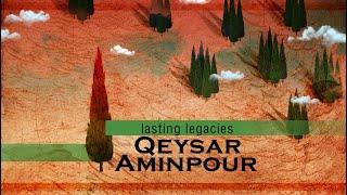 Lasting Legacies: Qeysar Aminpour