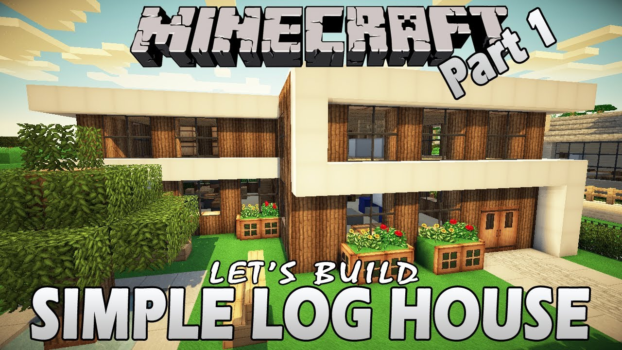 Minecraft how to build a simple log house part 1 let for Simple modern wood house