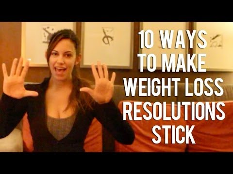 10 ways to make Weight Loss Resolutions Stick