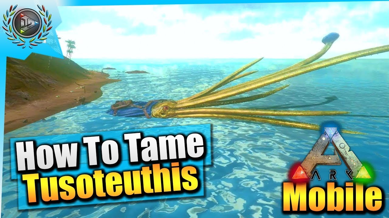 Ark Mobile| How To Tame A Max Level Tusoteuthis Solo EASY! |iOS/Android  Total Beginner's Guide