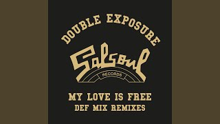 My Love Is Free (David Morales Classic Def Mix)