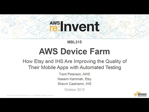 AWS re:Invent 2015 | (MBL315) How Etsy & IHS Improve Their Apps w/ AWS Device Farm
