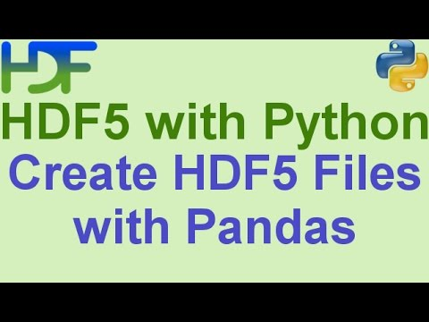 9/10- HDF5 with Python: How to Create HDF5 Files using Pandas