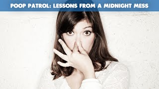 Poop Patrol: Lessons From a Midnight Mess | CloudMom