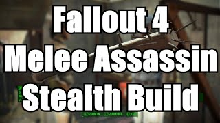Fallout 4 - Melee Assassin Stealth Tutorial - SPECIAL & Best Perks - Character Build Guide