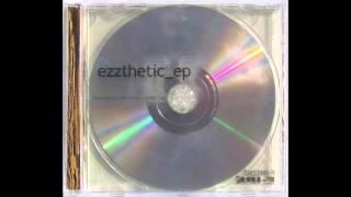 Ezzthetic ep - track 6 - 3T