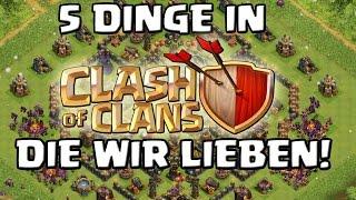 5 Dinge in Clash of Clans...die wir lieben! || post Update [Deutsch/German HD+]