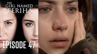 The Girl Named Feriha - 47 Episode