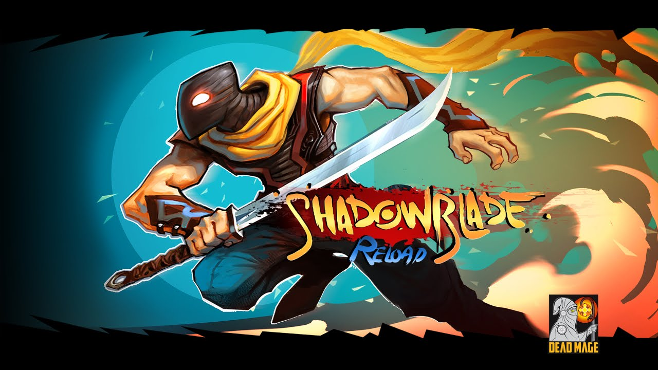 لعبه Shadow Blade: Reload v1.0 مدفوعه ومهكره (رووعه)