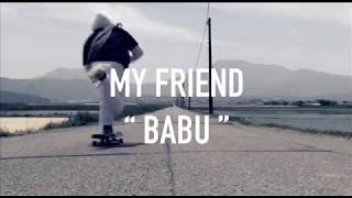 "MY FRIEND ""BABU"" Trailer / Far East Skate Network"