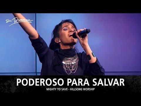 Poderoso Para Salvar - Su Presencia (Mighty To Save - Hillsong Worship) - Español