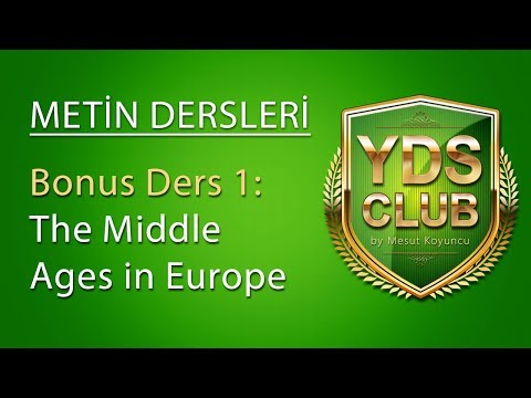 Bonus YDS Metin Dersleri 1a-THE MIDDLE AGES IN EUROPE-part 1