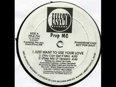Prep MC - I Just Want To Use Your Love (You Can Get it Mix)