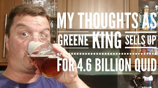 Greene King Brewery Sold For 4.6 Billion Pounds! My Thoughts Whilst Drinking Greene King IPA Reserve