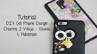 Tutorial - DIY Cell Phone Dangle Charms - Kawaii & Pokemon Style