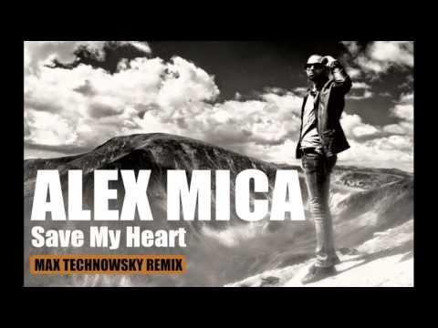 ALEX MICA SAVE MY HEARTTechnowsky remix