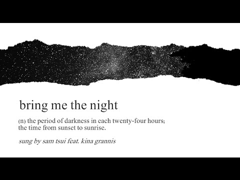 Bring Me The Night- Sam Tsui feat Kina Grannis
