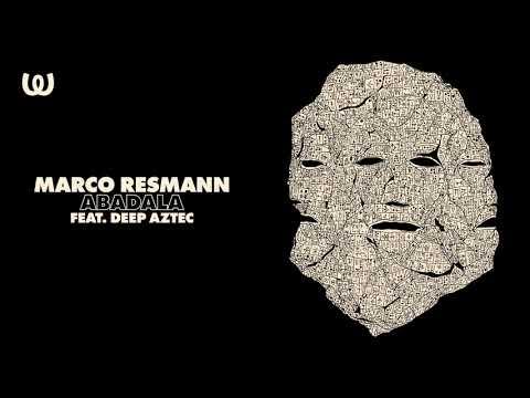 Marco Resmann - Abadala ft. Deep Aztec