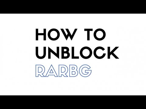 Unblock RarBG Movies, Music and Games in 3 simple steps