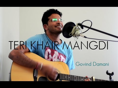 Teri Khair Mangdi - Baar Baar Dekho | Bilal Saeed | Acoustic Cover | Govind Damani