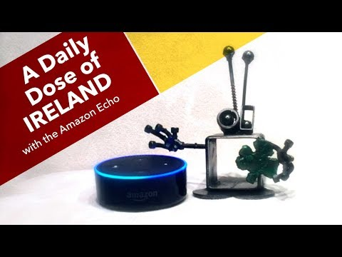 A Daily Dose of Ireland with Alexa and the Amazon Echo