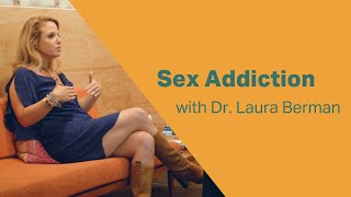 Talking Sex Addiction with Dr. Laura Berman