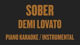 Demi Lovato - Sober (Piano Karaoke / Instrumental)