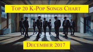 Top 20 K-Pop Songs Chart - December 2017 | CheeYoung95