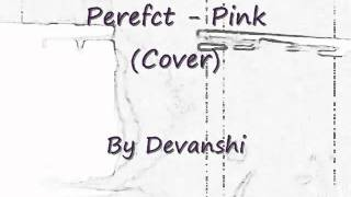 Pink - Perfect (cover) for GETTOxFABxFOREVER  contest