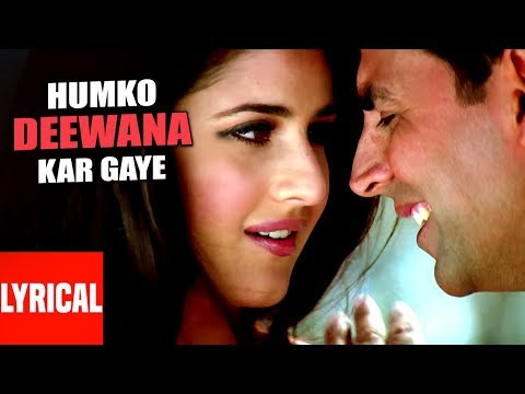 Lyrical Video: Humko Deewana Kar Gaye Title Song | Akshay Kumar, Katrina Kaif