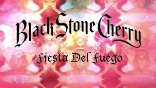 Watch Black Stone Cherry Fiesta Del Fuego video