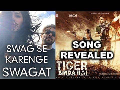 Salman Khan Katrina Kaif Tiger Zinda Hai Hip Hop Song Reaveled | Swag Se Karenge Sabka Swagat